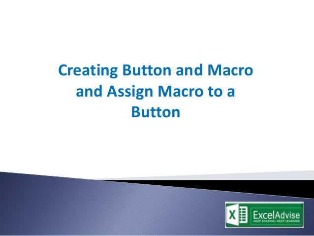 assign your macro to your button