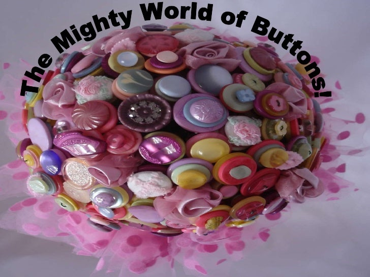 The Mighty World of Buttons!