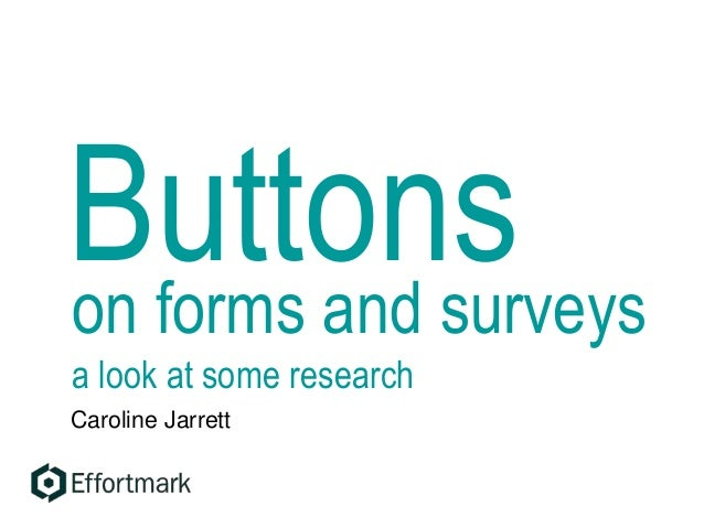 Buttonson forms and surveys a look at some research Caroline Jarrett