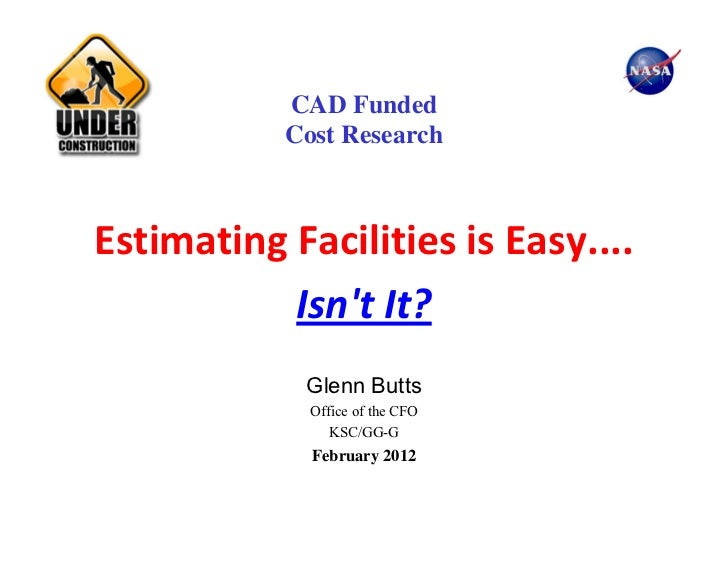 CAD Funded           Cost ResearchEstimatingFacilitiesisEasy....           IsntIt?            Glenn Butts             ...