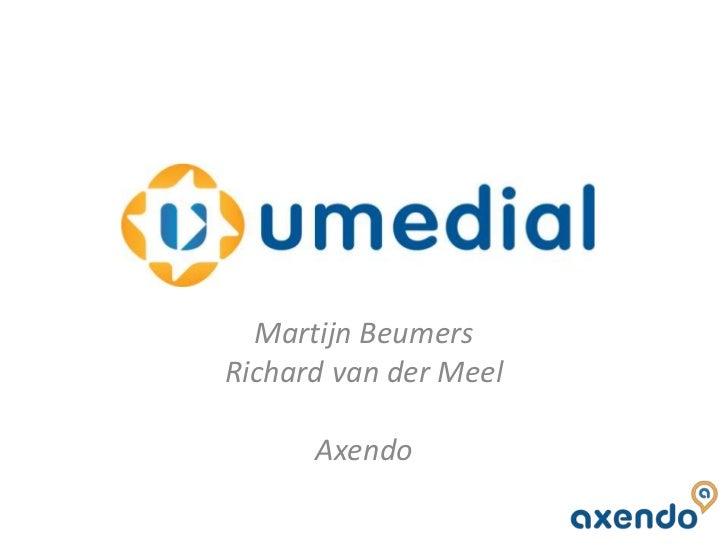 Martijn BeumersRichard van der MeelAxendo<br />