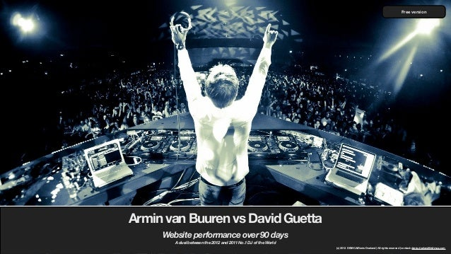 Free versionArmin van Buuren vs David Guetta     Website performance over 90 days        A duel between the 2012 and 2011 ...