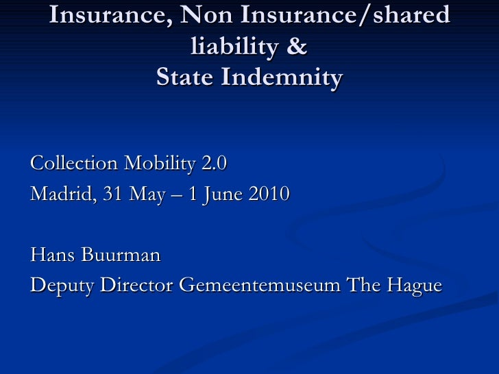 Insurance, Non Insurance/shared liability & State Indemnity <ul><li>Collection Mobility 2.0  </li></ul><ul><li>Madrid, 31 ...