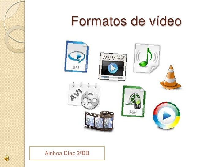Formatos de vídeoAinhoa Díaz 2ºBB