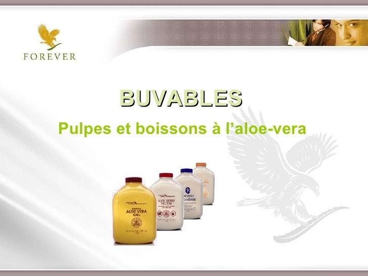 BUVABLES Pulpes et boissons à l'aloe-vera