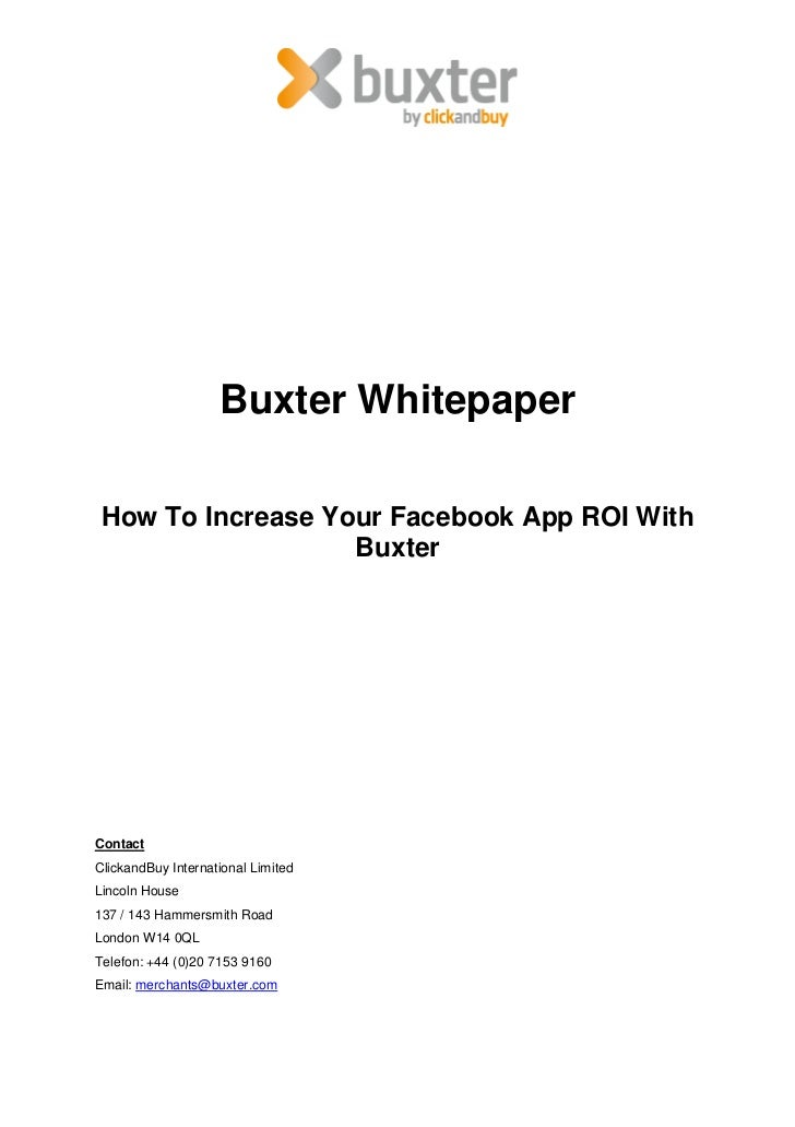 Buxter Whitepaper How To Increase Your Facebook App ROI With                   BuxterContactClickandBuy International Limi...