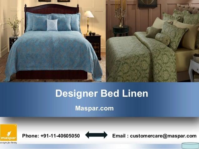 Designer Bed Linen Maspar.com Phone: +91 11 40605050 Email ...