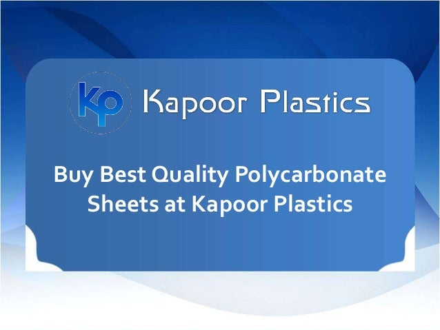 Buy Best Quality Polycarbonate Sheets At Kapoor Plastics
