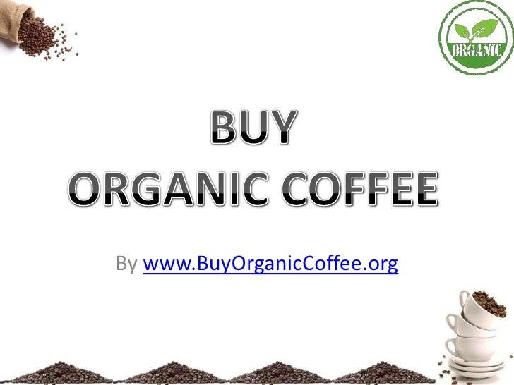 By www.BuyOrganicCoffee.org