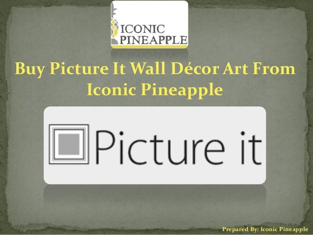 Buy Picture It Wall Décor Art From Iconic Pineapple Prepared By: Iconic Pineapple