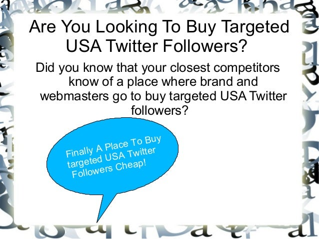 Are You Looking To Buy Targeted USA Twitter Followers? Did you know that your closest competitors know of a place where br...