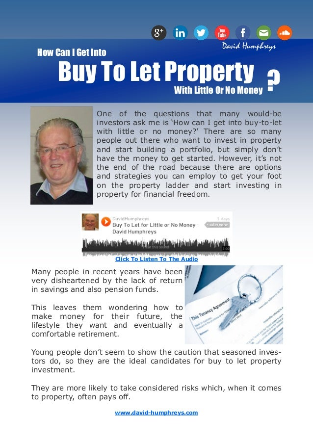 David Humphreys How Can I Get Into       Buy To Let Property ?                                          With Little Or No ...