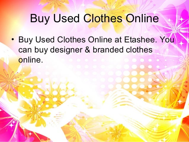 Buy Used Clothes Online • Buy Used Clothes Online at Etashee. You can buy designer & branded clothes online.