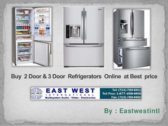 ... 3 Door Refrigerators Online At Best Price In USA. By : Eastwestintl ...