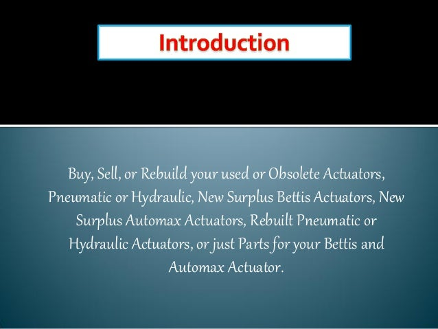 Buy and sell bettis actuator repair from coastal industries, llc