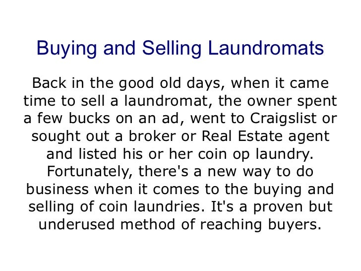 Buying and Selling Laundromats  Back in the good old days, when it cametime to sell a laundromat, the owner spenta few buc...