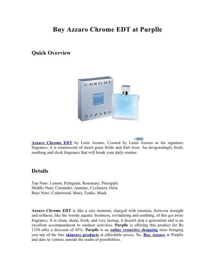 Buy Azzaro Chrome EDT at PurplleQuick OverviewAzzaro Chrome EDT by Loris Azzaro, Created by Louis Azzaro as his signaturef...