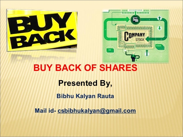 buyback of shares Facebook inc said it will buy back as much as $6 billion in shares, its first  repurchase program, in a bid to appease shareholders awaiting the.