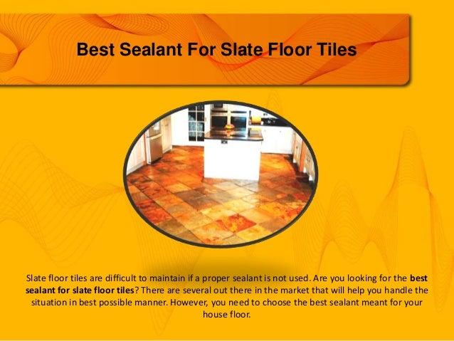 Best Sealant For Slate Floor Tiles - Rebellions