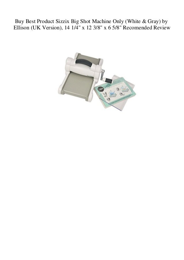 Buy Best Product Sizzix Big Shot Machine Only (White ...