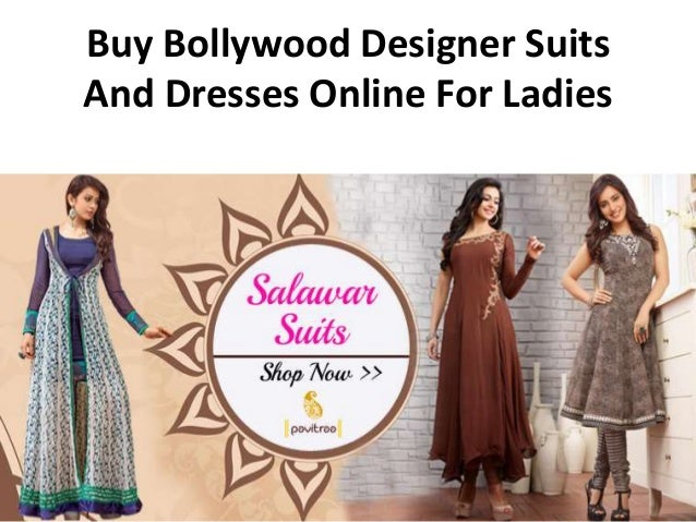 d6e256306 buy-bollywood-designer-suits-and-dresses-online -for-ladies-1-638.jpg?cb=1467364933