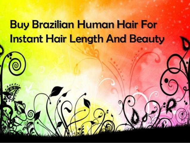 Buy Brazilian Human Hair ForInstant Hair Length And Beauty