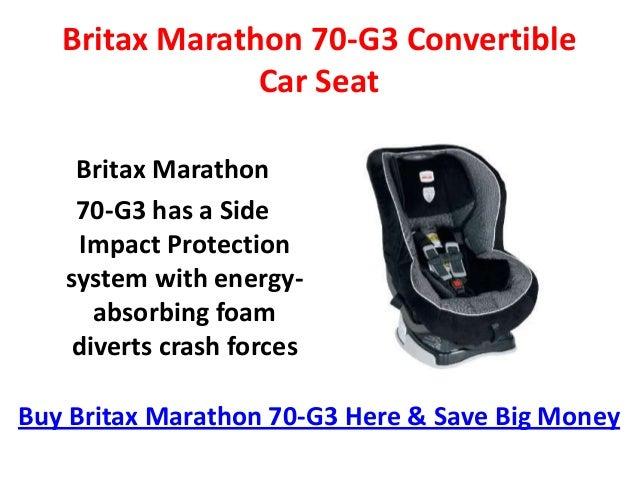 Britax Marathon 70-G3 Convertible                Car Seat    Britax Marathon    70-G3 has a Side    Impact Protection   sy...