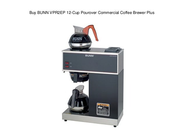 Buy Bunn Vpr2ep 12 Cup Pourover Commercial Coffee Brewer Plus