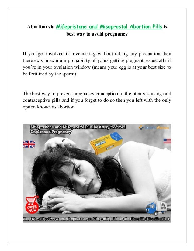 Abortion via Mifepristone and Misoprostol Abortion Pills is best way to avoid pregnancy If you get involved in lovemaking ...