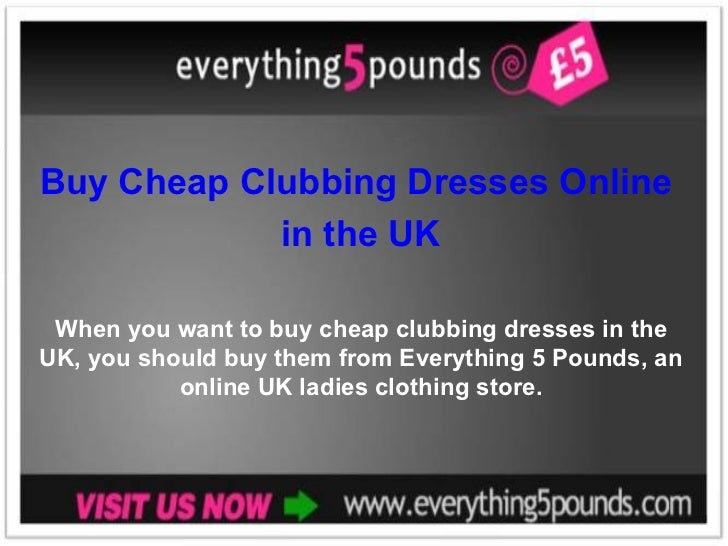 Buy Cheap Clubbing Dresses Online  in the UK When you want to buy cheap clubbing dresses in the UK, you should buy them fr...