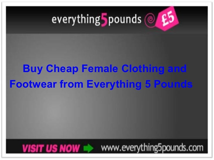 Buy Cheap Female Clothing and  Footwear from Everything 5 Pounds