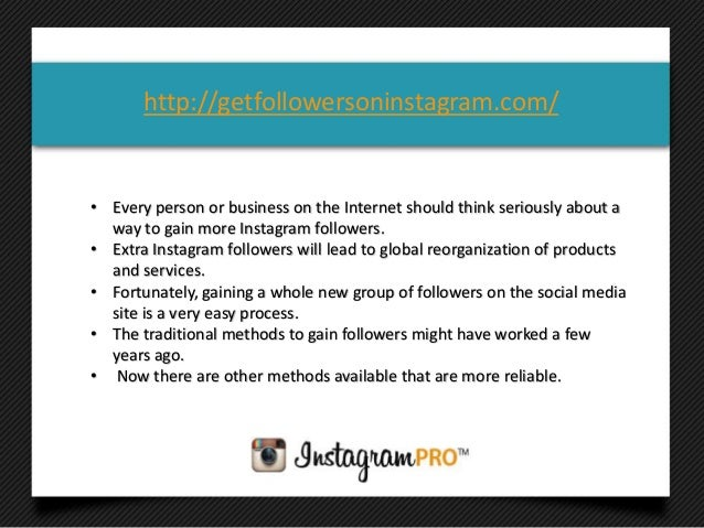• Every person or business on the Internet should think seriously about away to gain more Instagram followers.• Extra Inst...