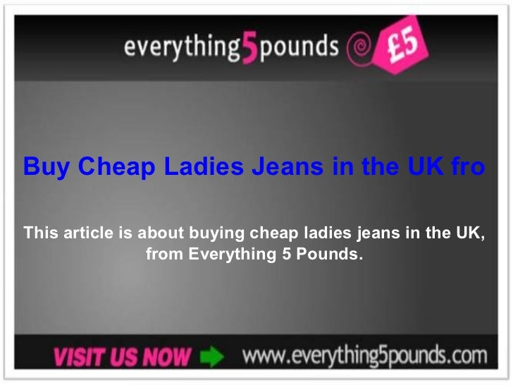 Buy Cheap Ladies Jeans in the UK fromThis article is about buying cheap ladies jeans in the UK,                 from Every...