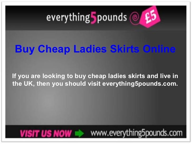 Buy Cheap Ladies Skirts Online If you are looking to buy cheap ladies skirts and live in the UK, then you should visit eve...