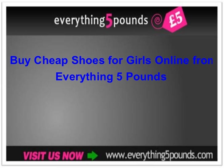 Buy Cheap Shoes for Girls Online from  Everything 5 Pounds
