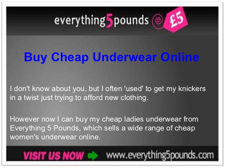 Buy Cheap Underwear Online I don't know about you, but I often 'used' to get my knickers in a twist just trying to afford ...