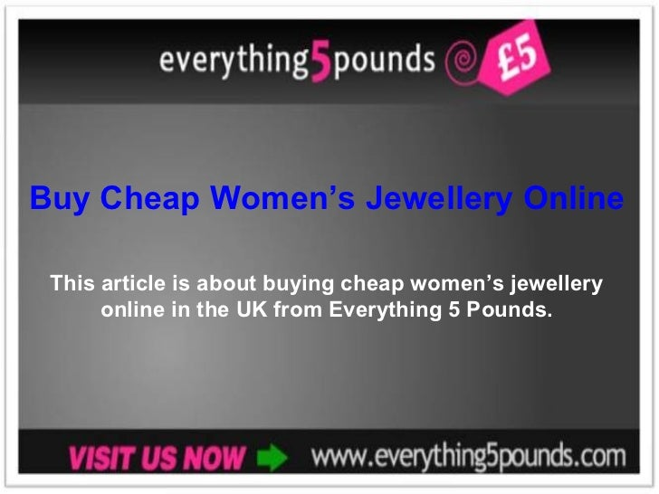 Buy Cheap Women's Jewellery Online fro This article is about buying cheap women's jewellery      online in the UK from Eve...