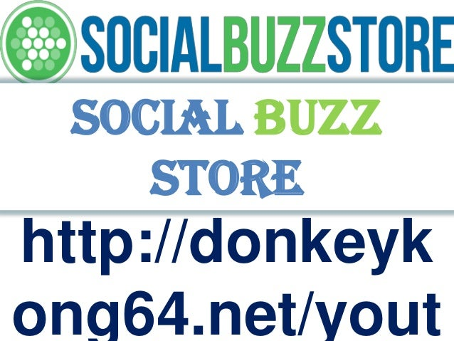 http://donkeyk ong64.net/yout Social buzz store