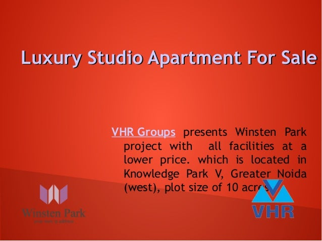 Luxury Studio Apartment For Sale  VHR Groups presents Winsten Park project with all facilities at a lower price. which is ...