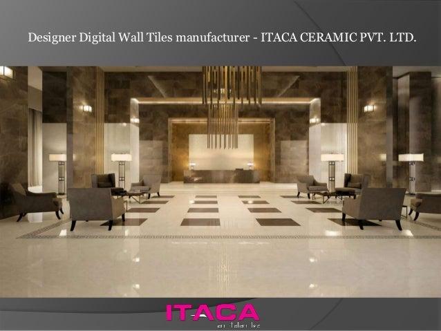 Designer Digital Wall Tiles Manufacturer   ITACA CERAMIC PVT. LTD.