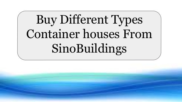 Buy different types container houses from sinobuildings - Buy container home ...