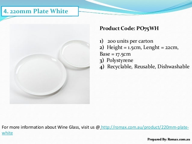 4. 125ml Wine Glass For more information about Wine Glass, visit us @ http://romax.com.au/product/220mm-plate- white Prepa...