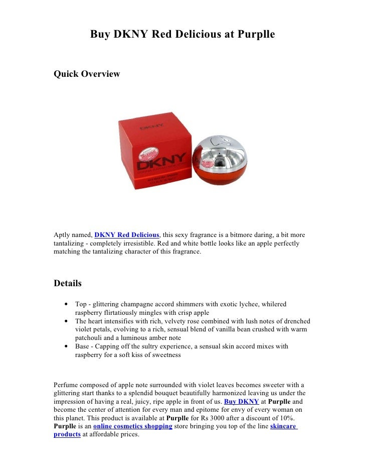 Buy DKNY Red Delicious at PurplleQuick OverviewAptly named, DKNY Red Delicious, this sexy fragrance is a bitmore daring, a...