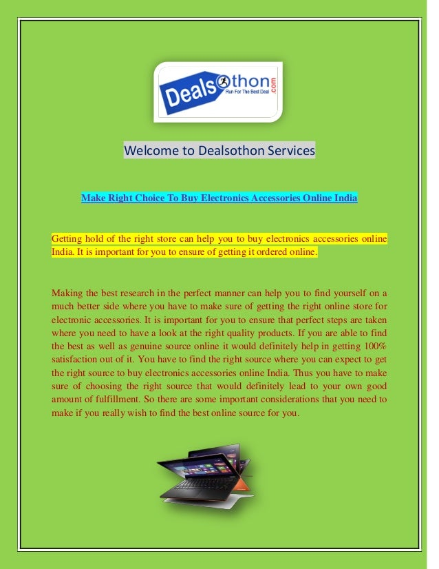 Welcome to Dealsothon Services Make Right Choice To Buy Electronics Accessories Online India Getting hold of the right sto...