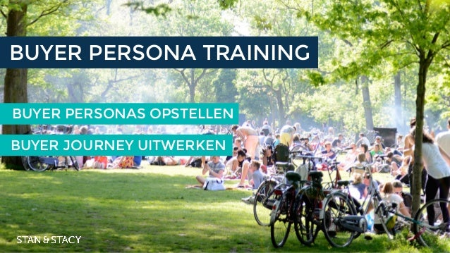 BUYER PERSONAS OPSTELLEN BUYER PERSONA TRAINING BUYER JOURNEY UITWERKEN