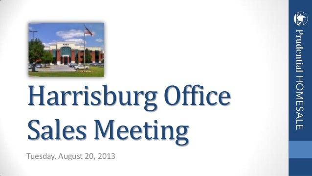 Tuesday, August 20, 2013 Harrisburg Office Sales Meeting