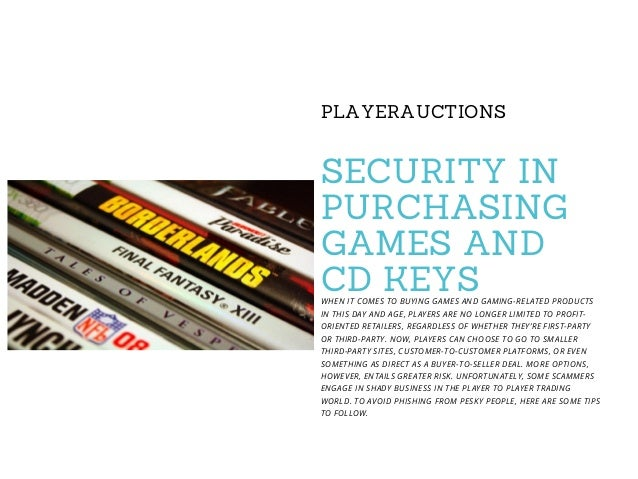 PLAYERAUCTIONS SECURITY IN PURCHASING GAMES AND CD KEYSWHEN IT COMES TO BUYING GAMES AND GAMING-RELATED PRODUCTS IN THIS D...