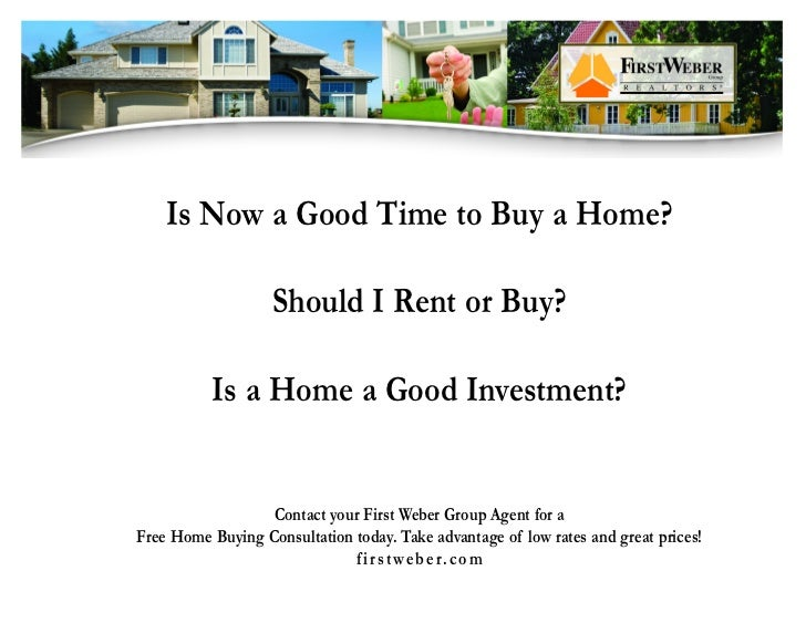 Is Now a Good Time to Buy a Home?                     Should I Rent or Buy?            Is a Home a Good Investment?       ...