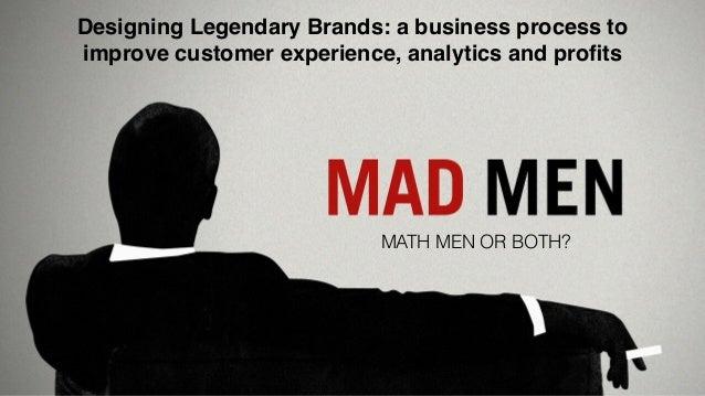 © 2013 Eisenberg Holdings, LLC. BryanEisenberg.com / @TheGrok, @JeffreyGroks, #BigData 1 MATH MEN OR BOTH? Designing Legen...