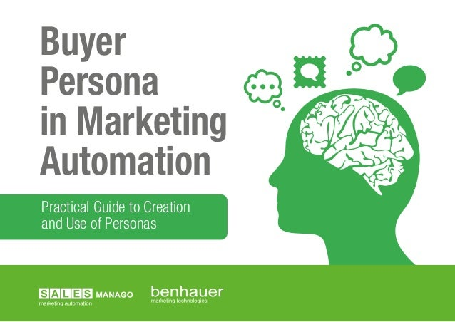 Buyer Persona in Marketing Automation Practical Guide to Creation and Use of Personas